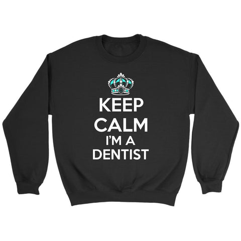 Keep Calm Im A Dentist Awesome Cool Humor Dental Unique Funny Gift Ideas Sweater-NeatFind.net