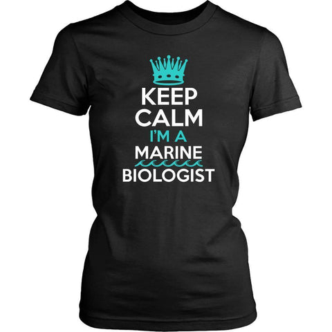 Keep Calm Im A Marine Biologist Oceanography Science Gift Ideas Women TShirt-NeatFind.net