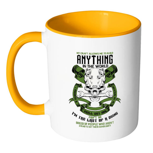 Last Dying Breed Of People Who Arent Afraid To Get Their Hands Dirty 7Color Mug-NeatFind.net