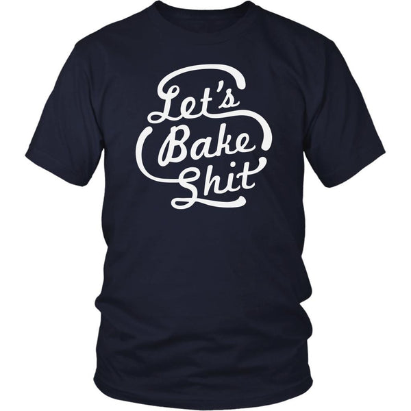 Lets Bake Shit Funny Gift Ideas For Bakers Baking Super Soft Comfy Unisex TShirt-NeatFind.net