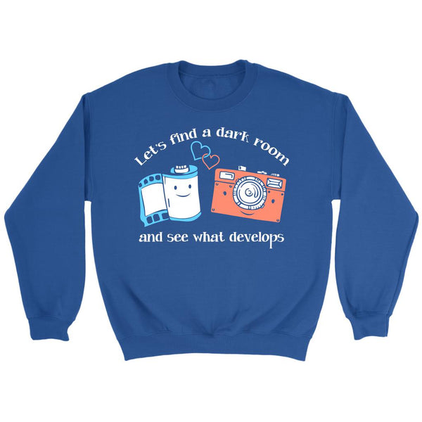 Let's Find A Dark Room & See What Develops Cool Funny Photographer Gifts Sweater-NeatFind.net