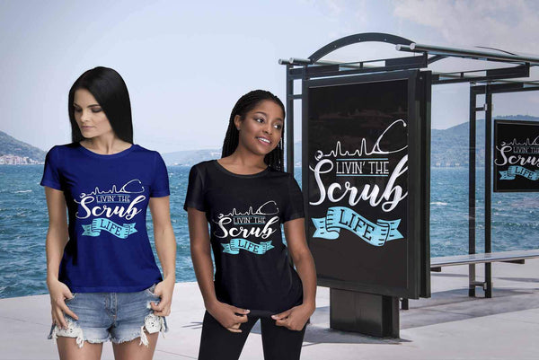 Livin The Scrub Life Awesome Best Cool Unique Nurses Week Gift Idea Women TShirt-NeatFind.net
