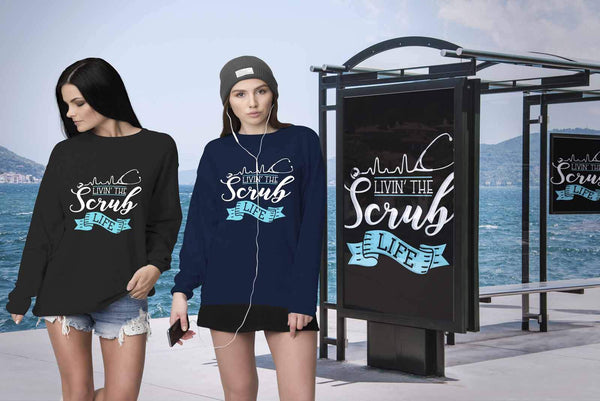 Livin The Scrub Life Awesome Best Cool Unique Nurses Week Gifts Ideas Sweater-NeatFind.net