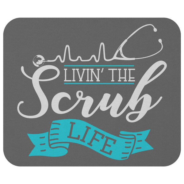 Livin The Scrub Life Cute Funny Registered Nurse Graduation Gift Ideas Mouse Pad-NeatFind.net