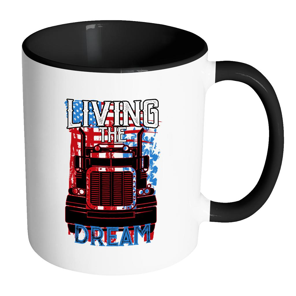 Living The Truck Dream Funny Gifts For Truckers Drivers White 11oz 7Colors Mug-NeatFind.net