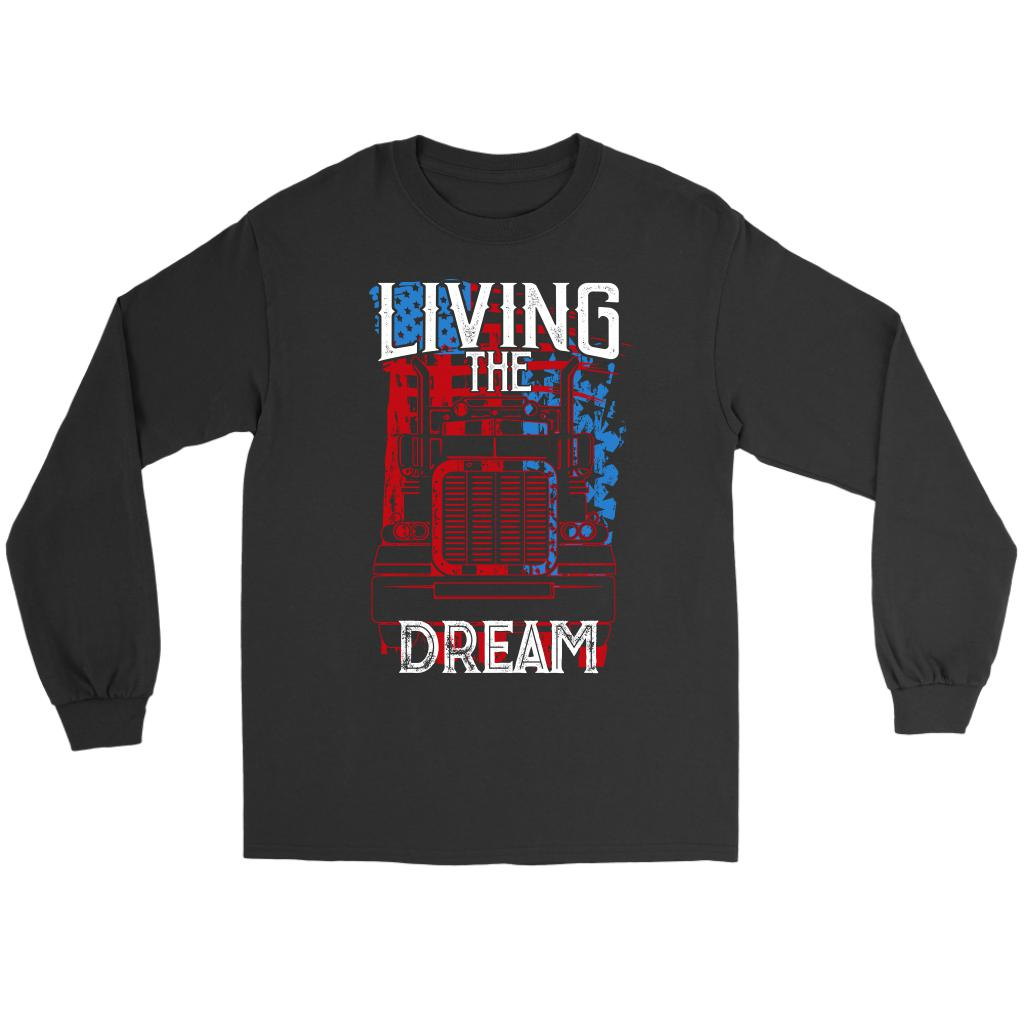 Living The Truck Dream Funny Truckers Drivers Gifts Big Rig Long Sleeve Tee-NeatFind.net