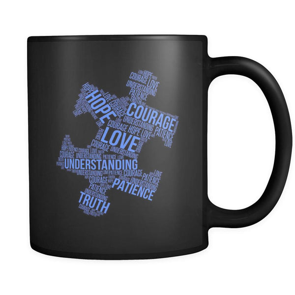 Love Understanding Patience Truth Hope Courage Autism Awareness V2 Black 11oz Coffee Mug-NeatFind.net