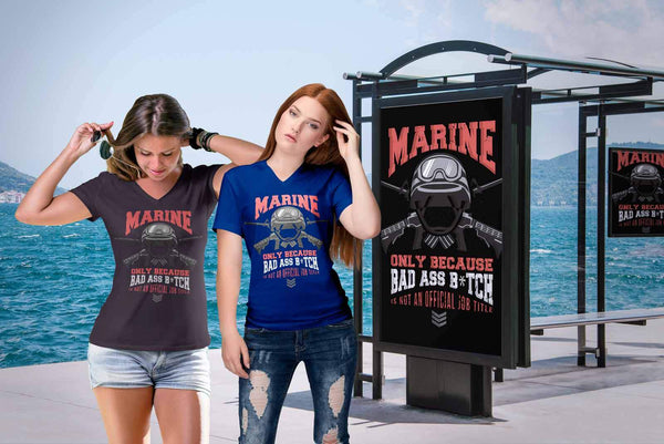 Marine Only Because Bad Ass Bitch Not An Official Job Title Soldier VNeck TShirt-NeatFind.net
