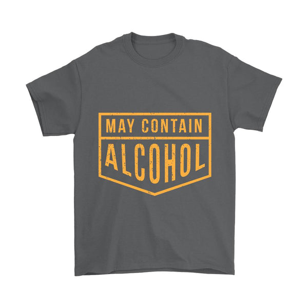 May Contain Alcohol T-Shirt For Men & Women T-Shirt For Men & Women-NeatFind.net