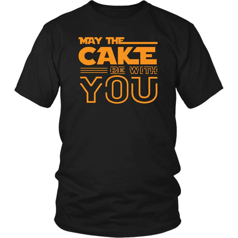 May The Cake Be With You Funny Gift Ideas Bakers Baking Soft Comfy Unisex TShirt-NeatFind.net