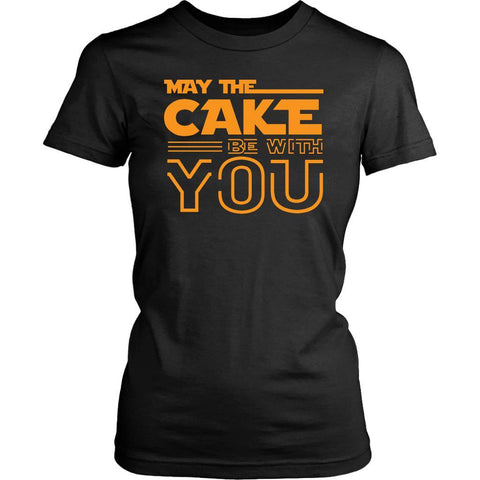 May The Cake Be With You Funny Gift Ideas Bakers Baking Soft Comfy Women TShirt-NeatFind.net
