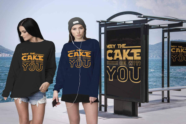 May The Cake Be With You Funny Gifts Ideas For Bakers Baking Soft Comfy Sweater-NeatFind.net