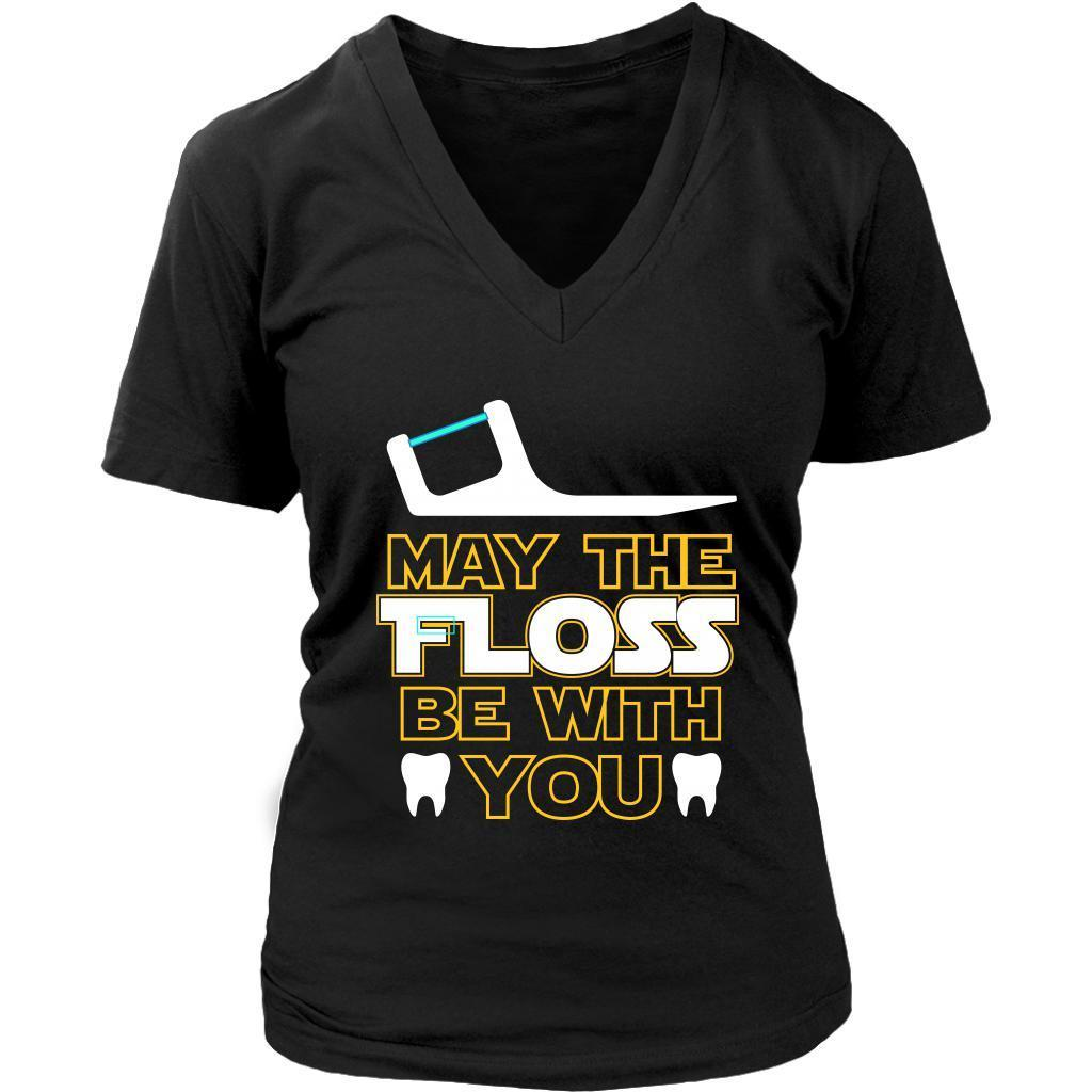 May The Floss Be With You Cool Humor Dental Funny Dentist Gift Idea VNeck TShirt-NeatFind.net