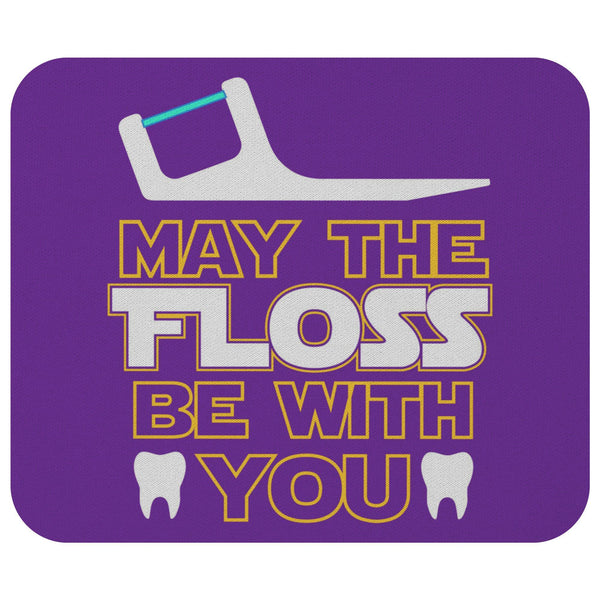 May The Floss Be With You Funny Dentist Gift Ideas Dental Hygienist Mouse Pad-NeatFind.net