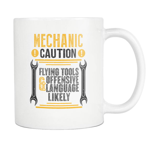 Mechanic Caution Flying Tools Offensive Language Likely Funny Auto White Mug-NeatFind.net