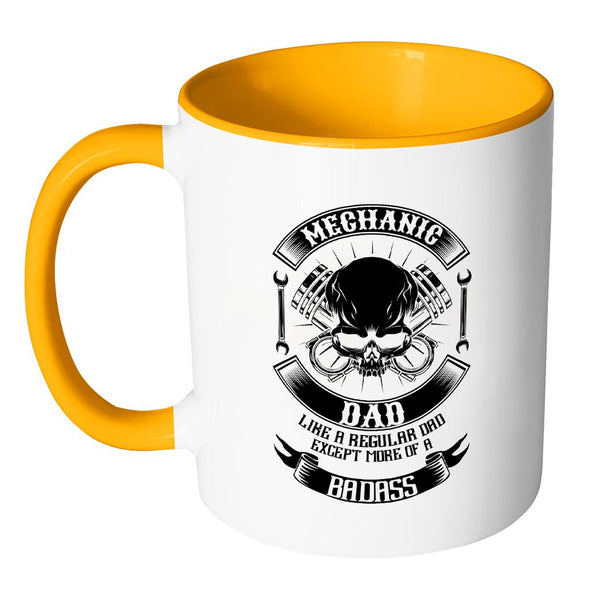 Mechanic Dad Like A Regular Dad Except More Of A Badass Funny Gift 7Color Mug-NeatFind.net