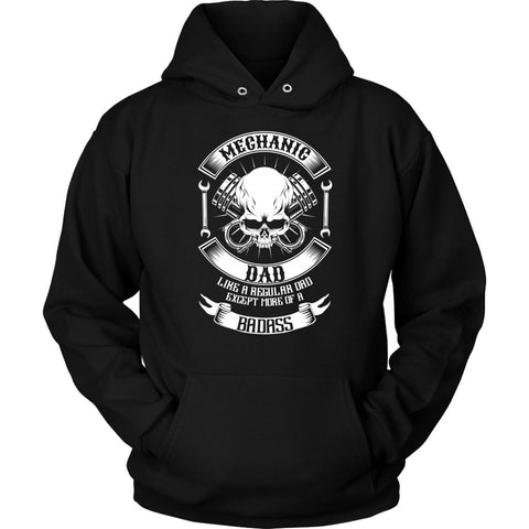 Mechanic Dad Like A Regular Dad Except More Of A Badass Funny Gift Unisex Hoodie-NeatFind.net