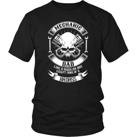 Mechanic Dad Like A Regular Dad Except More Of A Badass Funny Gift Unisex TShirt-NeatFind.net