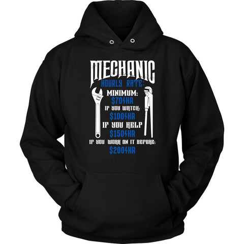 Mechanic Hourly Rate Minimum $70 Watch $100 Help $150 Work Before $200 Hoodies-NeatFind.net