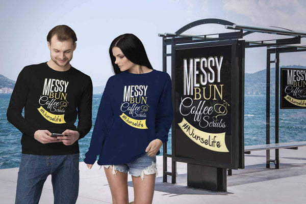 Messy Bun Coffee Scrubs #Nurselife Cool Cute Nurses Week Gifts Ideas Sweatshirt-NeatFind.net