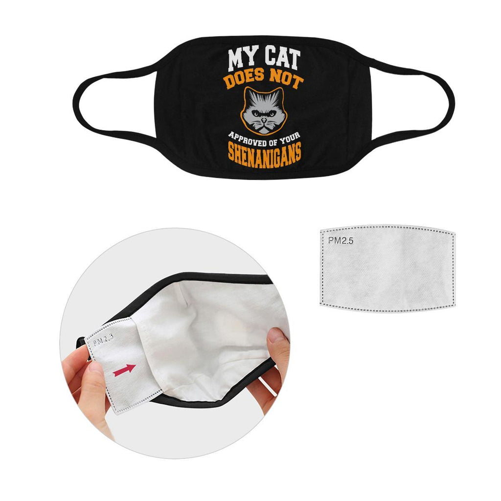 My Cat Does Not Approved Of Your Shenanigans Washable Reusable Cloth Face Mask-Face Mask-S-Black-NeatFind.net