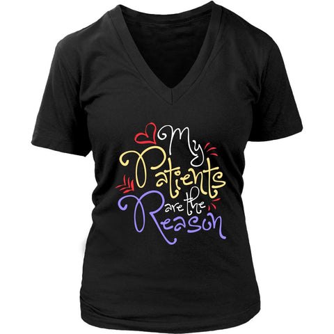 My Patients Are The Reason Awesome Best Cool Nurses Week Gifts Idea VNeck TShirt-NeatFind.net