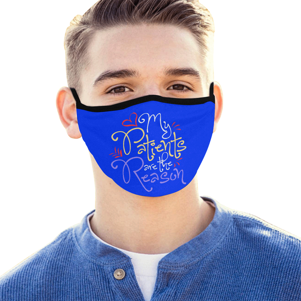 My Patients Are The Reason Washable Reusable Cloth Face Mask With Filter Pocket-Face Mask-NeatFind.net
