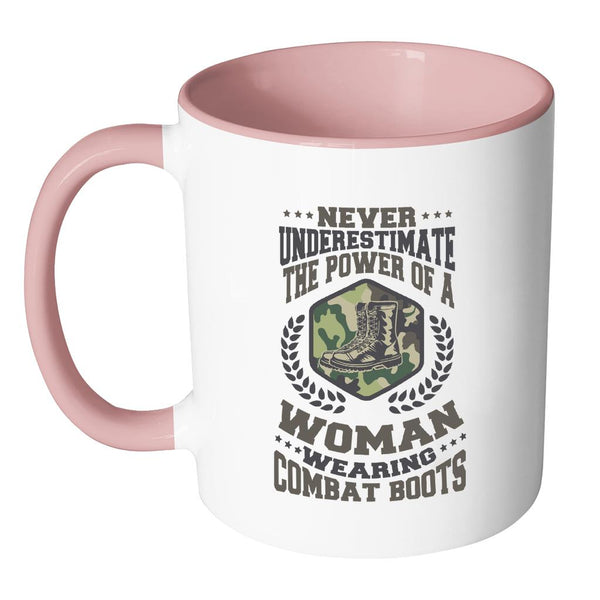 Never Underestimate The Power Of A Woman Wearing Combat Boots Patriotic USA Military Women 11oz Accent Coffee Mug (7 Colors)-NeatFind.net
