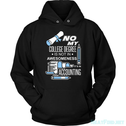 No My College Degree Is Not In Awesomeness Its In Accounting Hoodie-NeatFind.net