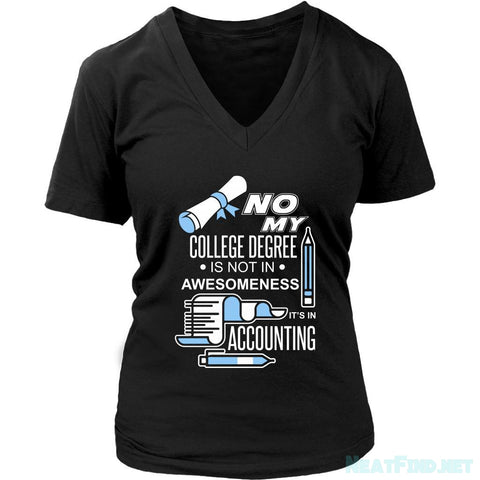 No My College Degree Is Not In Awesomeness Its In Accounting V-Neck-NeatFind.net