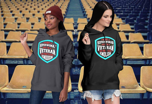 Not Superwoman But Veteran & Thats Close Enough Women Soldier Gift Idea Hoodie-NeatFind.net
