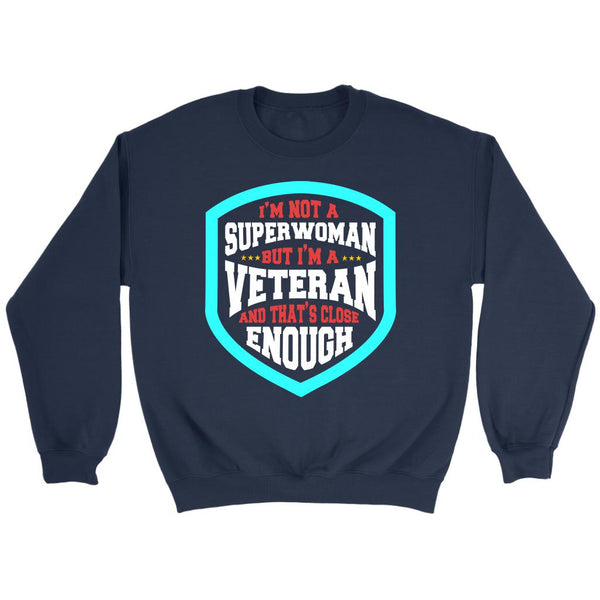 Not Superwoman But Veteran & Thats Close Enough Women Soldier Gift Idea Sweater-NeatFind.net