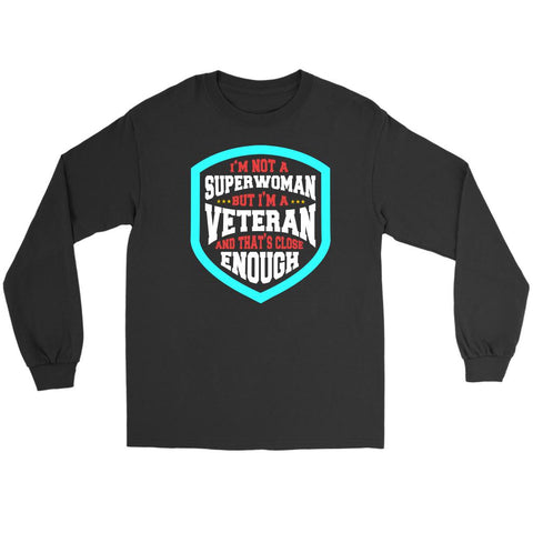 Not Superwoman But Veteran & Thats Close Enough Women Soldier Gift Long Sleeve-NeatFind.net