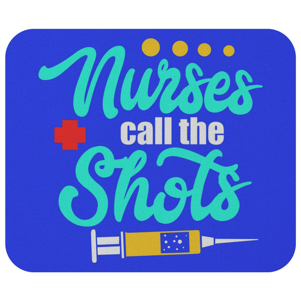 Nurse Call The Shots Cute Funny Registered Nurse Graduation Gift Ideas Mouse Pad-NeatFind.net