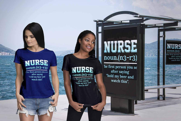 Nurse First Person You See After Saying Hold My Beer Watch This Women T-Shirt-NeatFind.net