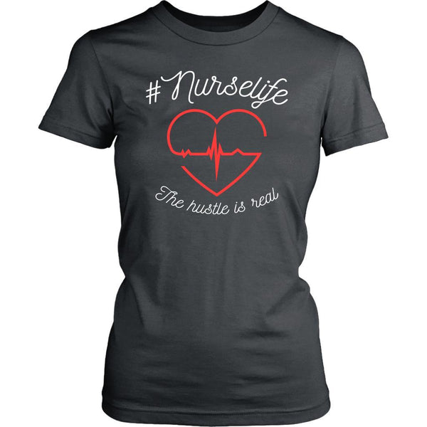 #Nurselife The Hustle Is Real Awesome Cute Nurses Week Gifts Ideas Women T-Shirt-NeatFind.net