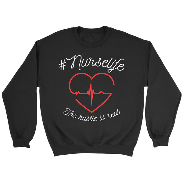 #Nurselife The Hustle Is Real Awesome Unique Cute Nurses Week Gift Idea Sweater-NeatFind.net