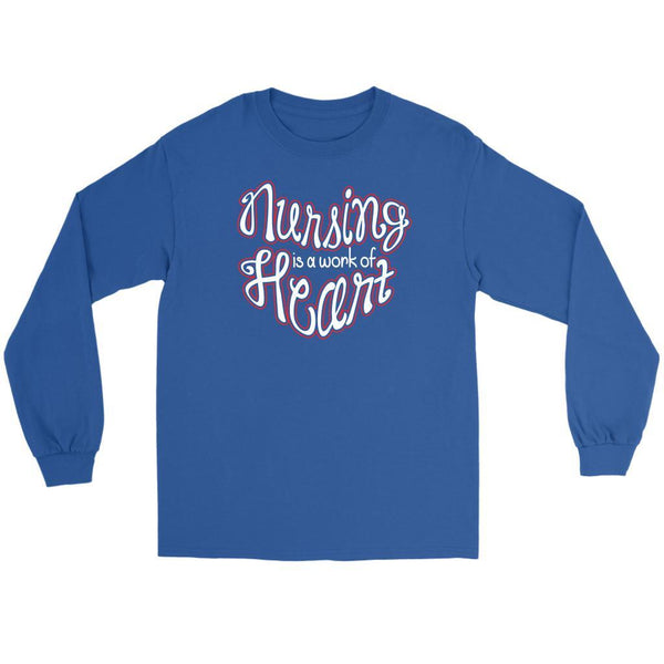 Nursing Is A Work Of Heart Awesome Best Cute Nurses Week Gifts Idea Long Sleeve-NeatFind.net