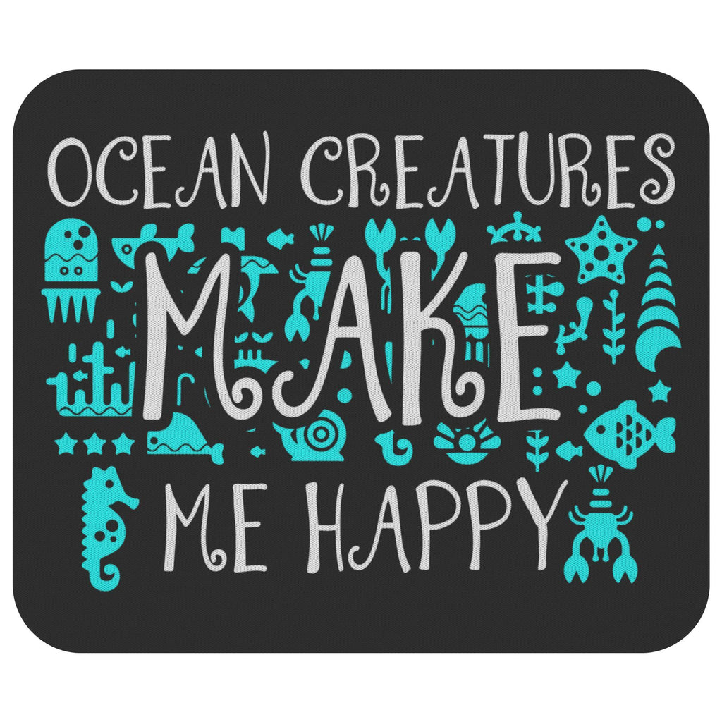 Ocean Creatures Make Me Happy Funny Marine Biologist Biology Gift Idea Mouse Pad-NeatFind.net