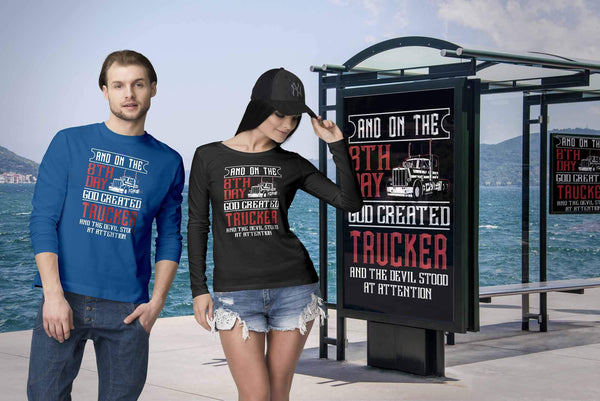 On The 8th Day God Created Trucker & The Devil Stood At Attention Long Sleeve-NeatFind.net