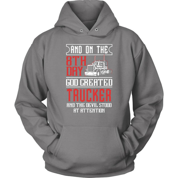 On The 8th Day God Created Trucker & The Devil Stood At Attention Unisex Hoodie-NeatFind.net
