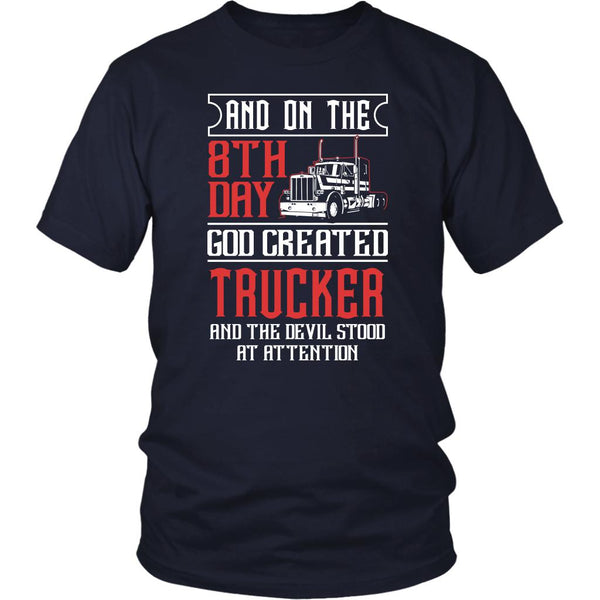 On The 8th Day God Created Trucker & The Devil Stood At Attention Unisex TShirt-NeatFind.net