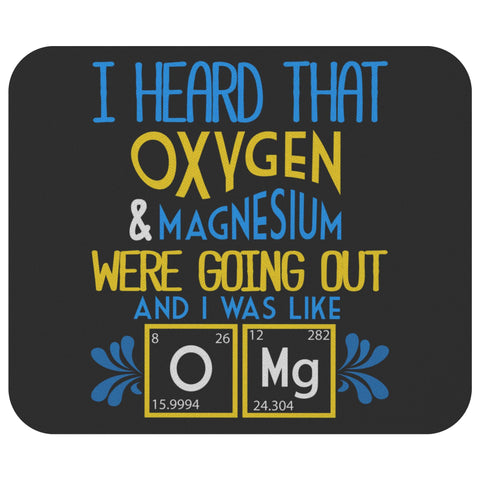 Oxygen & Magnesium Were Going Out OMG Cute Funny Science Chemistry Gift MousePad-NeatFind.net