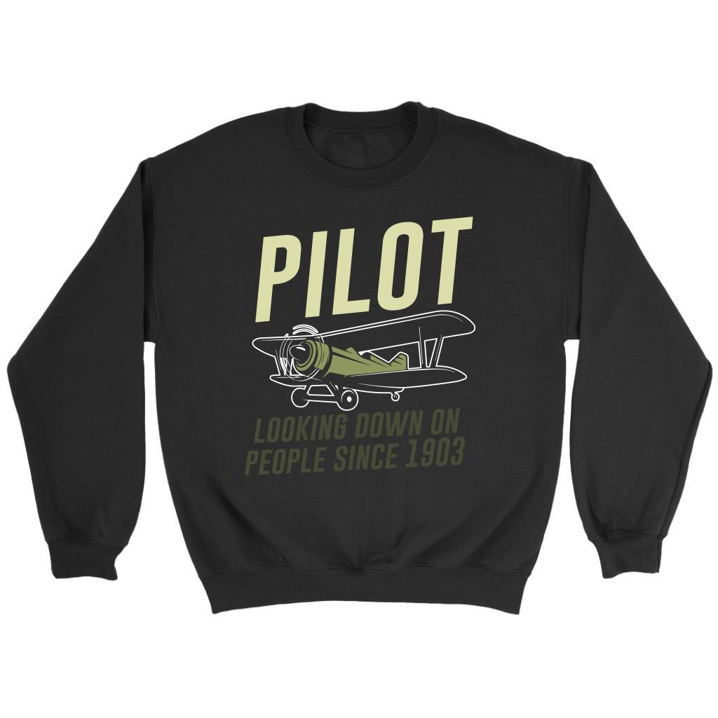 Pilot Looking Down On People Since 1903 Humor Aviation Funny Gift Ideas Sweater-NeatFind.net
