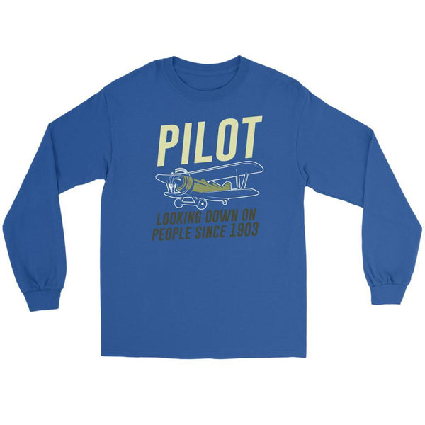Pilot Looking Down On People Since 1903 Humor Aviation Funny Gift Long Sleeve-NeatFind.net