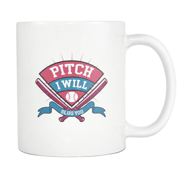 Pitch I Will Slug You Softball White 11oz Coffee Mug-NeatFind.net