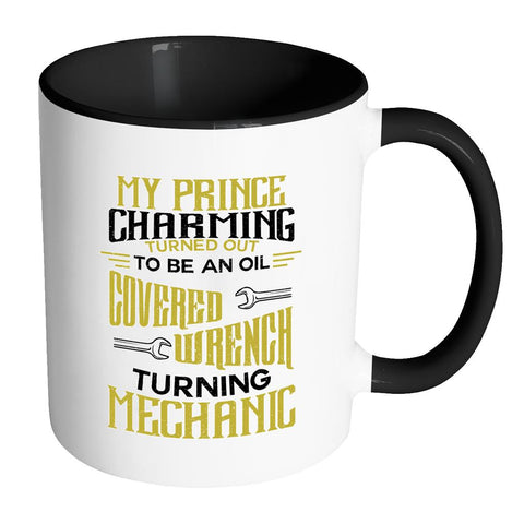 Prince Charming Turned Out To Be Oil Covered Wrench Turning Mechanic 7Color Mug-NeatFind.net