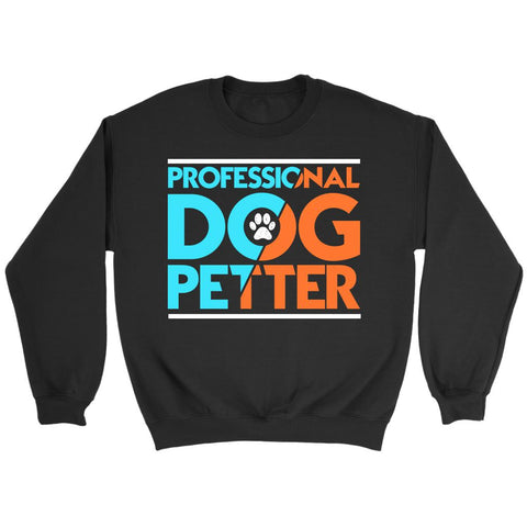 Professional Dog Petter Cute Funny Puppy Lover Obsessed Unique Gift Idea Sweater-NeatFind.net