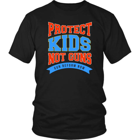 Protect Kids Not Guns Gun Reform Now Anti NRA Stop Violence Merchandise TShirt-NeatFind.net