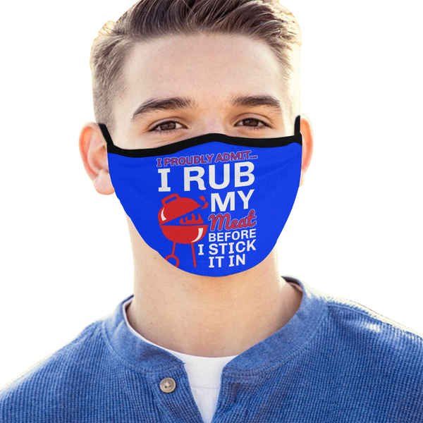Proudly Admit I Rub My Meat Before I Stick It In BBQ Washable Reusable Face Mask-NeatFind.net